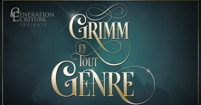 Grimm en tout genre par Génération Écriture : Correction