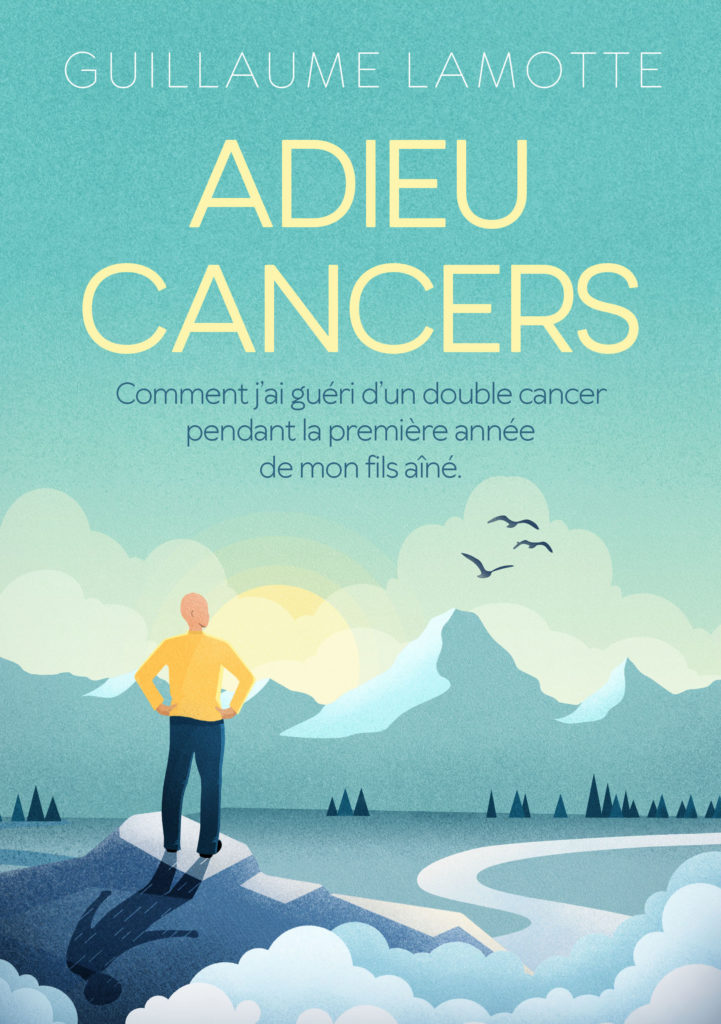 Adieu cancers Guillaume Lamotte